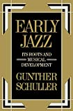 Schuller, Gunther: Early Jazz: Its Roots and Musical Development