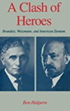 A Clash of Heroes: Brandeis, Weizmann, and…