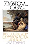 Tompkins, Jane: Sensational Designs: The Cultural Work of American Fiction, 1790-1860
