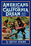 Starr, Kevin: Americans and the California Dream, 1850-1915