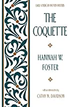 The Coquette by Hannah W. Foster