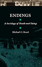 Endings: A Sociology of Death and Dying by…