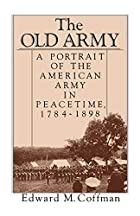 The Old Army: A Portrait of the American…