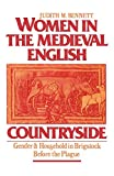 Bennett, Judith: Women in the Medieval English Countryside: Gender and Household in Brigstock Before the Plague
