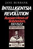 Burbank, Jane: Intelligentsia and Revolution: Russian Views of Bolshevism, 1917-1922
