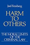 Feinberg, Joel: Harm to Others (Moral Limits of the Criminal Law)