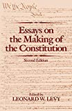 Levy, Leonard W.: Essays on the Making of the Constitution