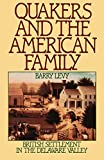 Levy, Barry: Quakers and the American Family: British Settlement in the Delaware Valley