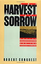 The Harvest of Sorrow: Soviet…