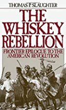The Whiskey Rebellion: Frontier Epilogue to…