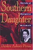 Pyron, Darden Asbury: Southern Daughter: The Life of Margaret Mitchell