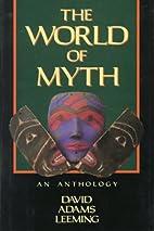 The World of Myth: An Anthology by David…
