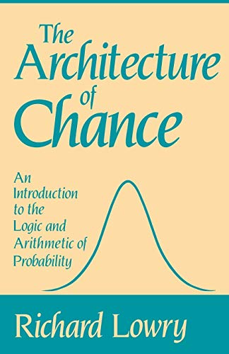 the-architecture-of-chance-an-introduction-to-the-logic-and-arithmetic-of-probability