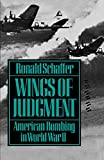 Schaffer, Ronald: Wings of Judgement: American Bombing in World War II