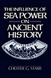 Starr, Chester G.: The Influence of Seapower on Ancient History