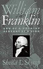 William Franklin: Son of a Patriot, Servant…
