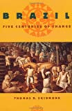 Skidmore, Thomas E.: Brazil: Five Centuries of Change
