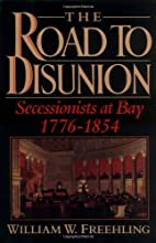 Secessionists at Bay, 1776-1854 by William…