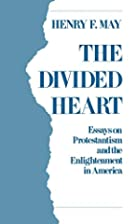 The Divided Heart: Essays on Protestantism…