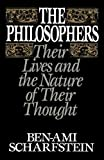 Ben-Ami Scharfstein: The Philosophers: Their Lives and the Nature of Their Thought