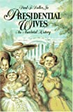 Paul F. Boller Jr.: Presidential Wives: An Anecdotal History
