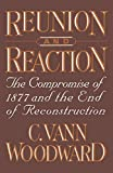 Woodward, C. Vann: Reunion and Reaction: The Compromise of 1877 and the End of Reconstruction