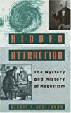 Verschuur, Gerrit L.: Hidden Attraction : The History and Mystery of Magnetism