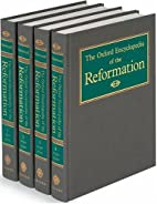 The Oxford Encyclopedia of the Reformation:…