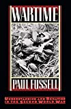 Fussell, Paul: Wartime: Understanding and Behavior in the Second World War
