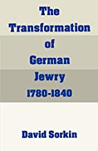 The Transformation of German Jewry,…