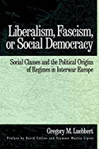 Liberalism, Fascism, or Social Democracy:…
