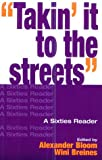 Bloom, Alexander: Takin&#39; It to the Streets: A Sixties Reader