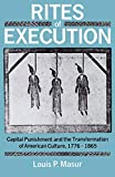 Masur, Louis P.: Rites of Execution: Capital Punishment and the Transformation of American Culture, 1776-1865