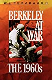 Rorabaugh, W. J.: Berkeley at War: The 1960s