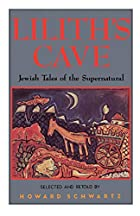 Lilith's Cave: Jewish Tales of the…