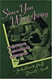 Litoff, Judy Barrett: Since You Went Away: World War II Letters from American Women on the Home Front