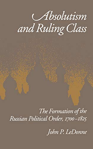 absolutism-and-ruling-class-the-formation-of-the-russian-political-order-1700-1825