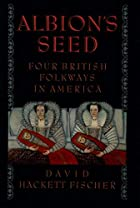 Albion's Seed: Four British Folkways in…
