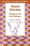 Williams, George C.: Natural Selection: Domains, Levels, and Challenges