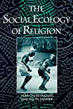 Reynolds, Vernon: The Social Ecology of Religion