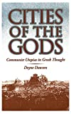 Doyne Dawson: Cities of the Gods: Communist Utopias in Greek Thought