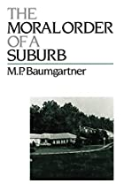 The Moral Order of a Suburb by M. P.…