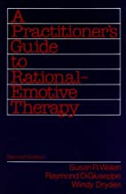 A Practitioner's Guide to Rational-Emotive…