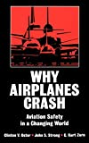 Oster, Clinton V.: Why Airplanes Crash: Aviation Safety in a Changing World