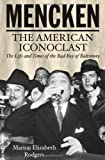 Rodgers, Marion Elizabeth: Mencken: The American Iconoclast
