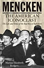 Mencken: The American Iconoclast by Marion…