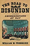 Freehling, William W.: The Road to Disunion: Secessionists at Bay, 1776-1854