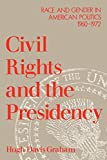 Graham, Hugh Davis: Civil Rights and the Presidency: Race and Gender in American Politics, 1960-1972