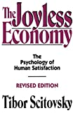 Scitovsky, Tibor: The Joyless Economy: The Psychology of Human Satisfaction