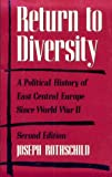 Rothschild, Joseph: Return to Diversity : A Political History of East Central Europe since World War II
